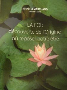 La foi : découverte de l'origine où reposer notre être. Couverture.