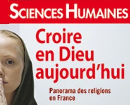 Sciences Humaines. Croire en Dieu aujourd'hui